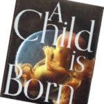 今月の1冊 – 79.A Child Is Born 赤ちゃんの誕生